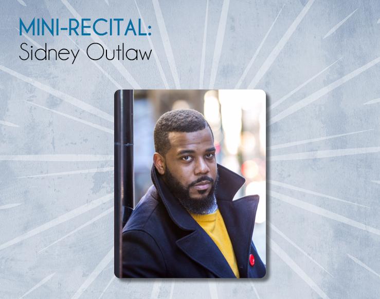 Mini Recital: Sidney Outlaw